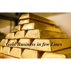 Gold Business in few Lines